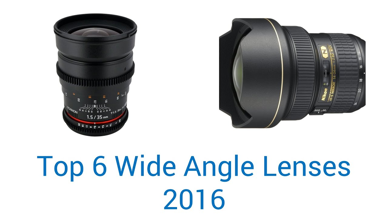 6 Best Wide Angle Lenses 2016 - YouTube