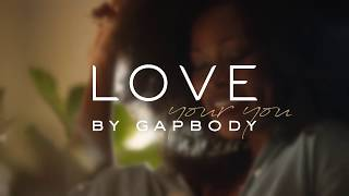 LOVE Your You / Abiola Abrams / My Name is -- Love by GapBody Fall 2018