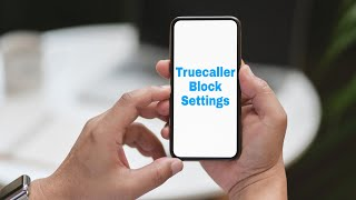 Truecaller Block Settings | Truecaller Block Settings for android screenshot 4