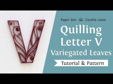 Quilling Letter V - How to Make Variegated Leaves Pattern and Tutorial