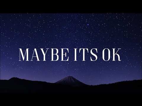 Maybe It's Ok -  We Are Messengers [Lyric Video]
