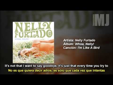 Letra Traducida I'm Like A Bird de Nelly Furtado