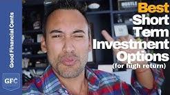 Best Short-Term Investment Options (for high return )