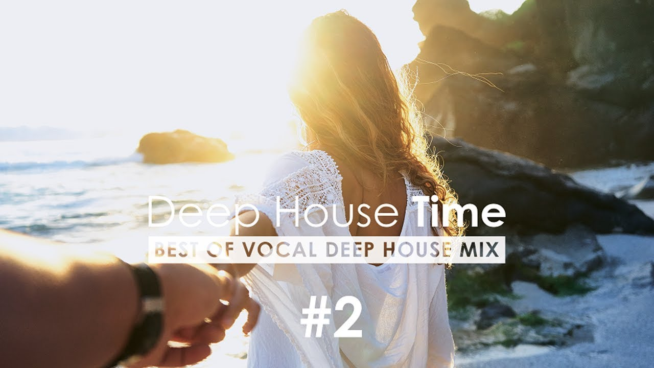 ♫ Best Vocal Deep House Mix 2019 | Deep House Time #2