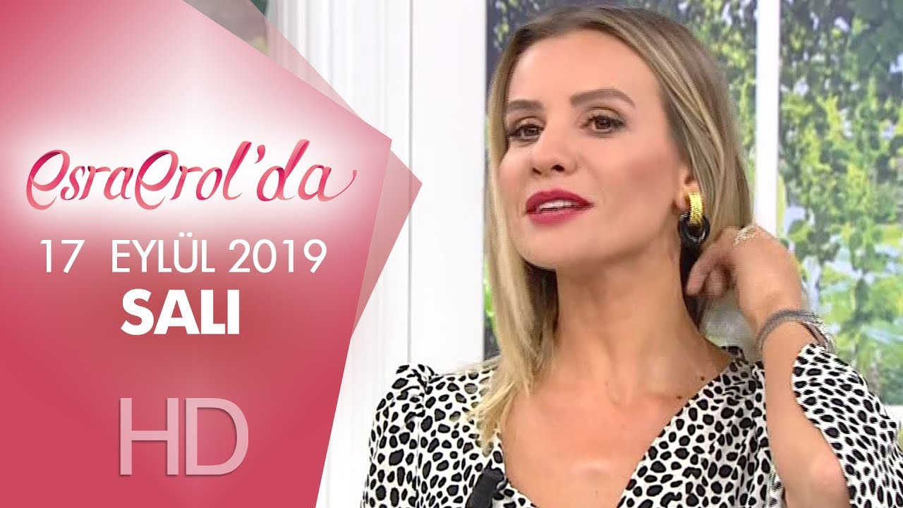 Esra Erol'da 17 Eylül 2019 | Salı