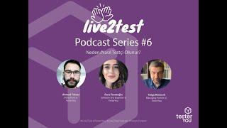 Live2Test - Podcast 6 - Neden/Nasıl Testçi Olunur?