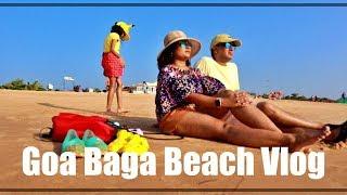 Goa Baga Beach Vlog - PURE RELAXATION   Indian Mom on Duty Vlog