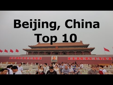 Beijing, China Top 10 things to see