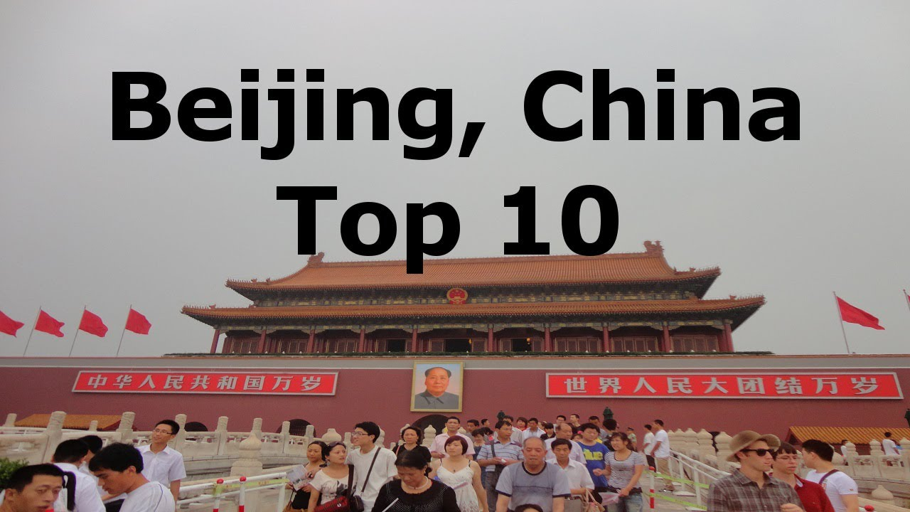 Beijing China Top Things To See YouTube - 10 must see attractions in beijing