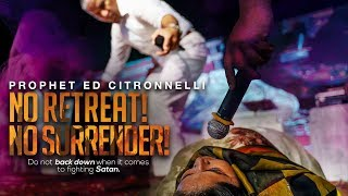 NO RETREAT NO SURRENDER  / PROPHET ED CITRONNELLI