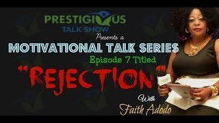 "PTS Motivational Talk Series: Episode 7 ~ ""REJECTION"""
