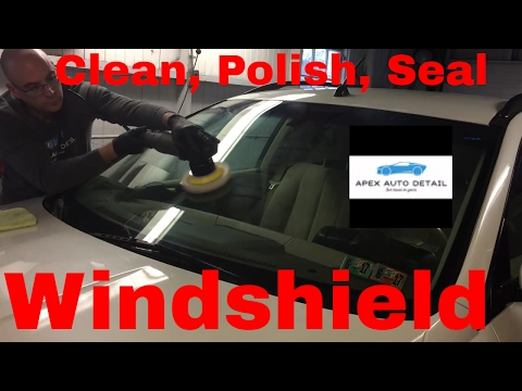How to clean, polish, seal your windshield, inside and out! (Yes! seal the inside too!!)