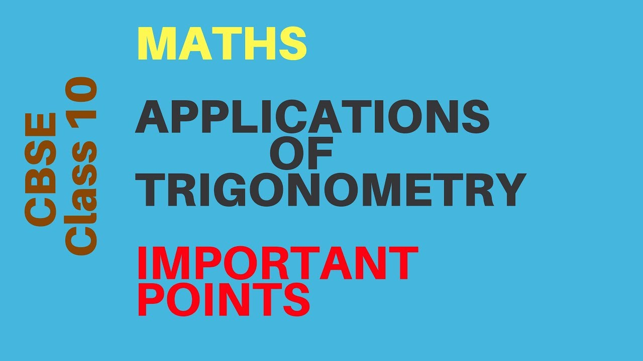 CBSE Maths Class 10 - Applications of TRIGONOMETRY - Important Points to  remember    A2R Education