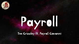 Tee Grizzley - Payroll (Lyrics) ft. Payroll Giovanni