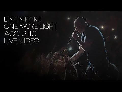Linkin Park - One More Light (Acoustic / Live Video)