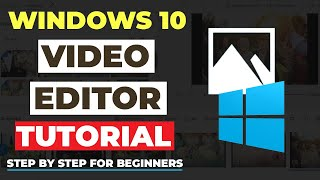 How To Use Free Windows 10 Video Editor In 2021   STEP BY STEP For Beginners! [COMPLETE GUIDE]