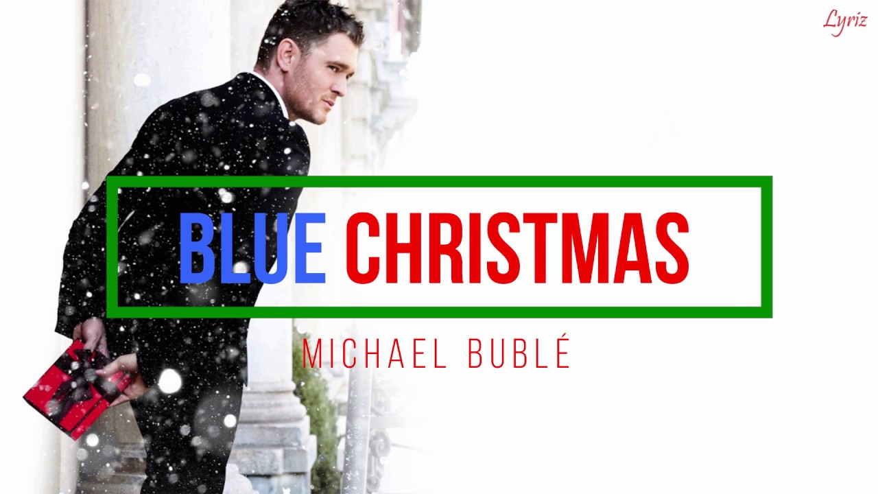 Michael Bublé - Blue Christmas (lyrics) - YouTube