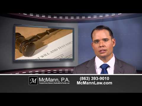 Estate and Probate Attorney Lakeland FL Wills and Trusts http://www.McMannLaw.com