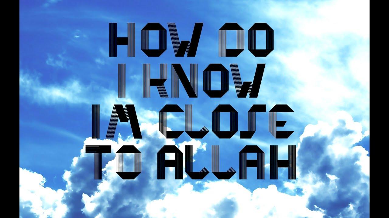 HOW DO I KNOW IM CLOSE TO ALLAH    SHIEKH HASAN ALI