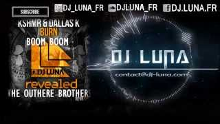 Download The Outhere Brothers Ft. Kastra VS KSHMR & DallasK - Boom Boom Burn (DJ LUNA MASHUP) MP3 song and Music Video