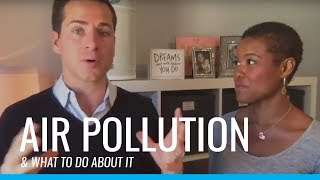 Causes of Air Pollution and What to Do About It