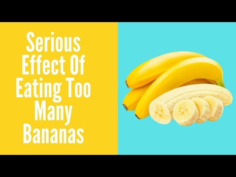 Serious Effect Of Eating Too Many Bananas | Healthy Living Tips