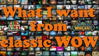 What I want from Classic WoW - Worthabuy?