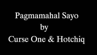 Repeat youtube video Pagmamahal Sayo by Curse One and Hotchiq