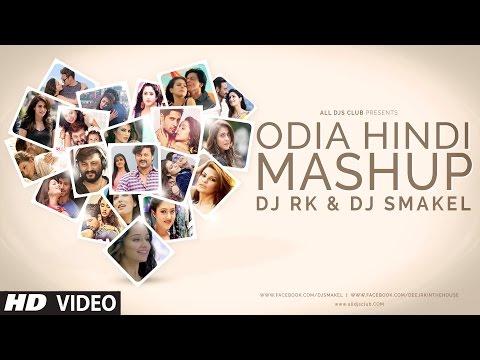 Odia Hindi Mashup - DJ Rk & DJ Smakel