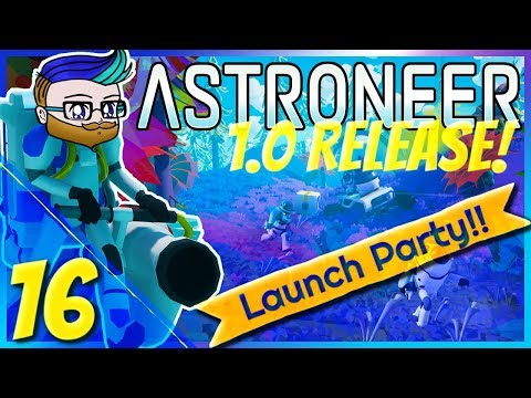 First Contact With Novus   1.0 Launch Party Stream   Astroneer 1.0 #16