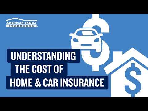 Understanding The Cost Of Home And Car Insurance | @AmFam®