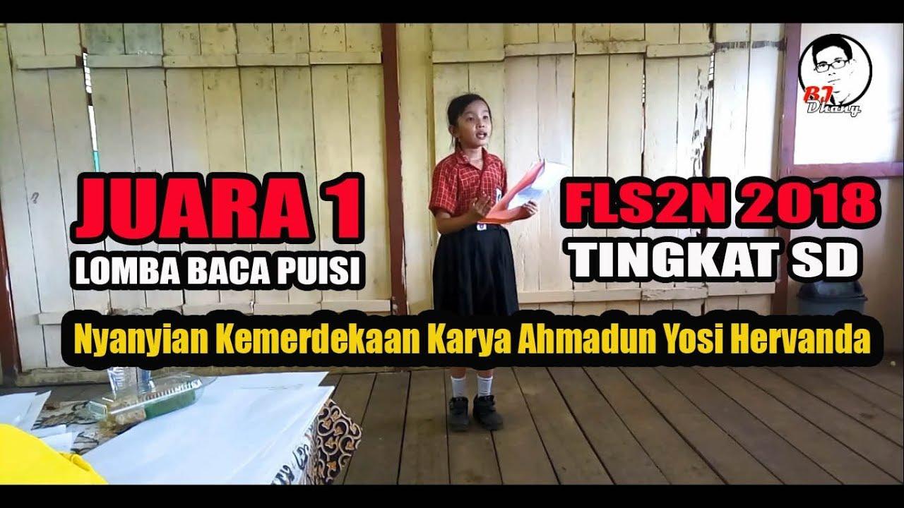 Wow Juara 1 Lomba Baca Puisi Fls2n 2018 Nyanyian Kemerdekaan