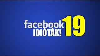 Facebook idióták #19 (By:. Peti)