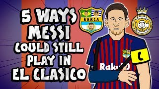 5 WAYS MESSI COULD PLAY IN EL CLASICO! (Barcelona vs Real Madrid Preview 2018)