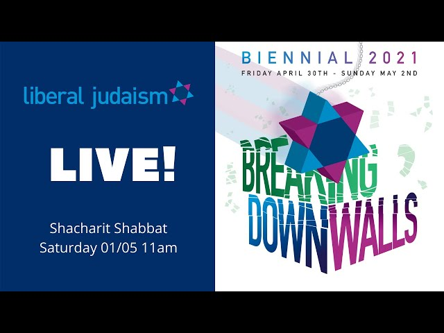 LIVE: Liberal Judaism Biennial 2021: Shacharit Shabbat Service