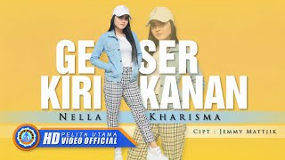 [3.67 MB] Nella Kharisma - GESER KIRI KANAN ( Official Music Video) [HD]