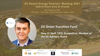 Dii Green Transition Fund Presentation by Rory O' Neill, CEO, EuropaGrid, Member Dii Advisory Board