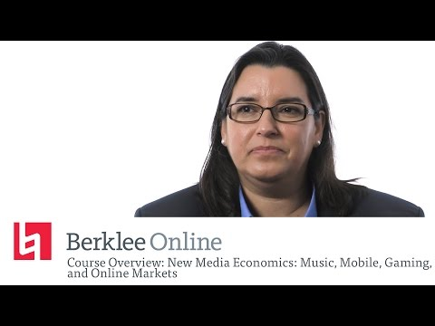 Berklee Online Course Overview: New Media Economics: Music, Mobile, Gaming, and Online Markets