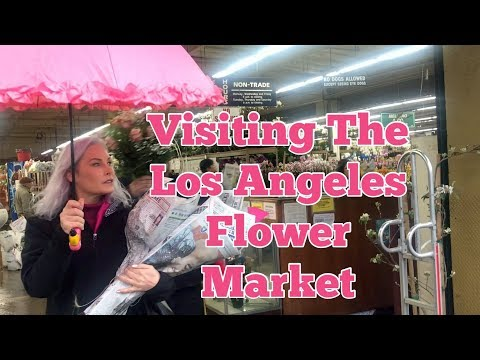Visiting The Los Angeles Flower Market