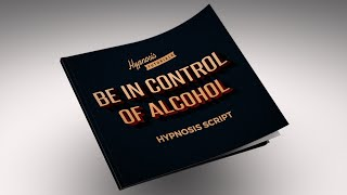 Free Alcohol Control Hypnosis Script