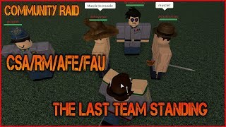 Community Raid With CSA/RM/AFE/FAU - [Roblox] The Last Standing Team