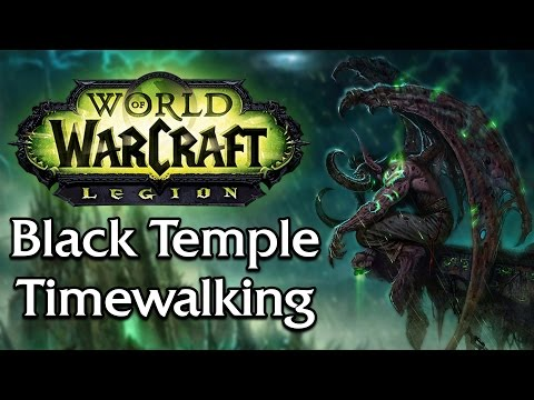 Black Temple Timewalking Raid   Legion 7.2.5 PTR [8 Man - Full Run]
