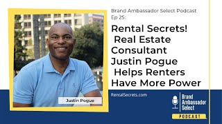 Rental Secrets!  Real Estate Consultant Justin Pogue  Helps Renters Have More Power