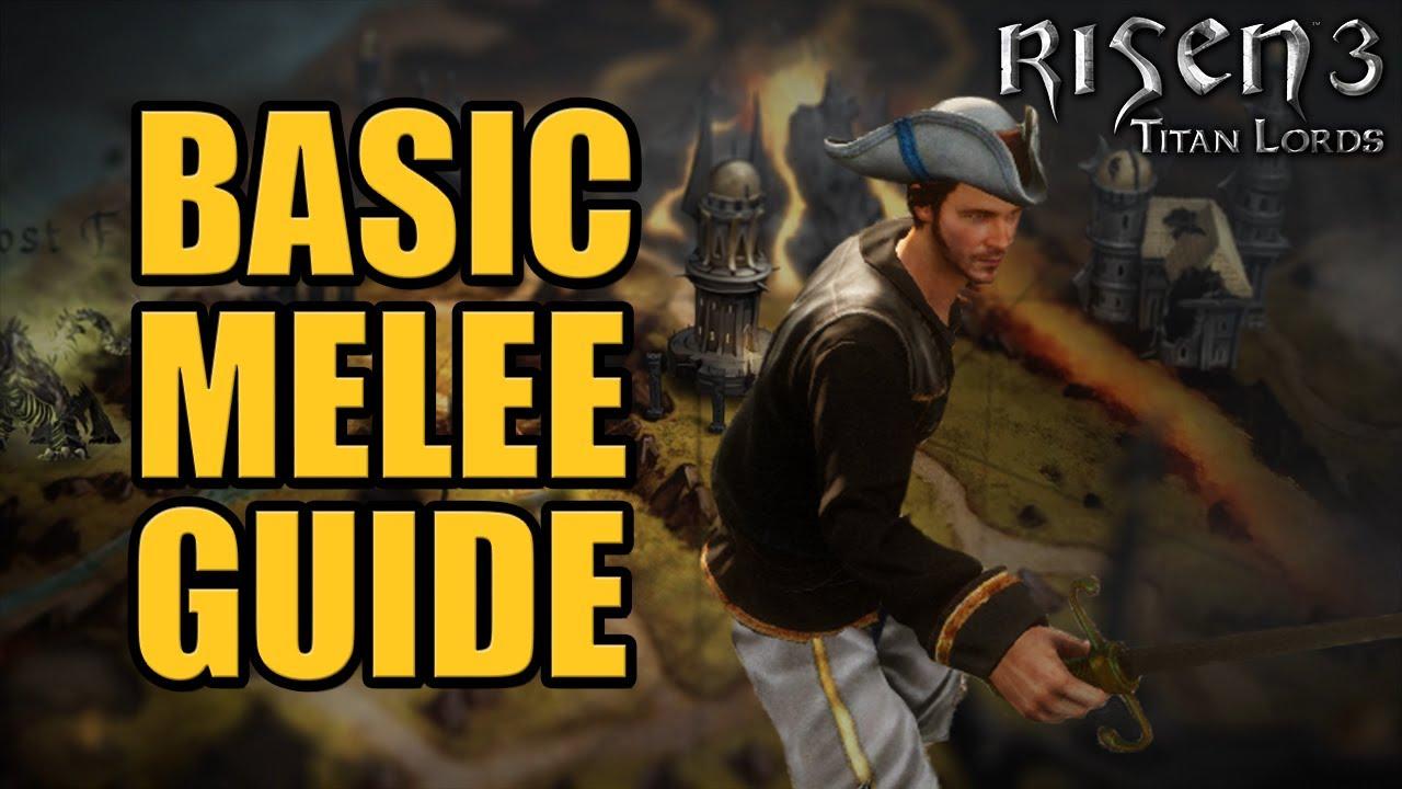 Risen 3 : Basic Melee Guide