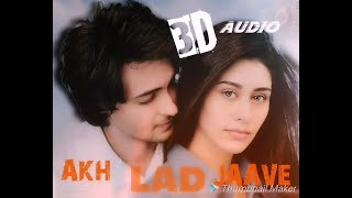 Akh Lad Jaave || Loveyatri || 3D Surround Sound|| Badshah, Tanishk bagchi, Jubin N, Asees K