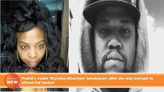 Hot new: Prokid's nyatsi Mandisa Mbanjwa breakdown after she was banned to attend the funeral