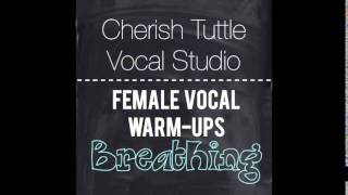 Free Female Vocal Warm-Ups: Breathing (Cherish Tuttle Vocal Studio)