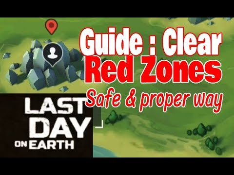 Last day on earth survival GUIDE clearing RED ZONES safe & best way