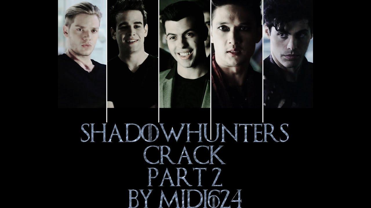 Download Shadowhunters Crack | Part 2 [Malec, Saphael, Jimon]