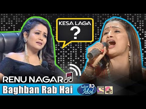Baghban Rab Hai (Baghban) - Renu - Indian Idol 10 - Neha Kakkar - 2018